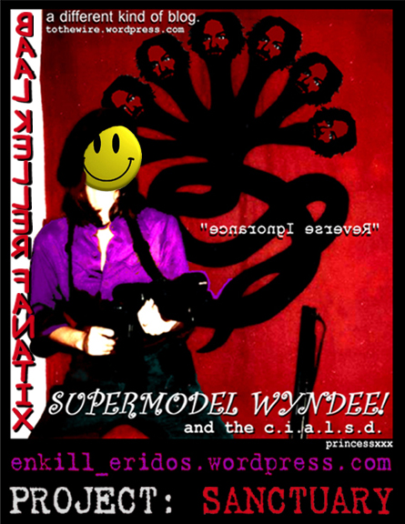 Project Sanctuary - 'SUPERMODEL WYNDEE' & the 'c.i.a.l.s.d.'